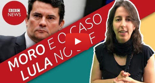 YouTube post de BBC News Brasil: Como conversas de Moro e Dallagnol podem afetar julgamento de Lula no STF