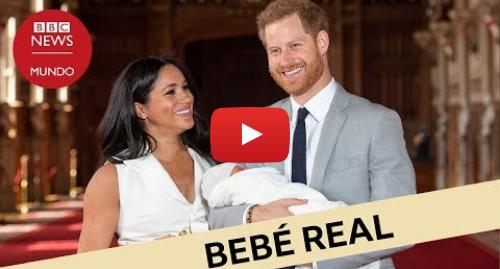Publicación de Youtube por BBC News Mundo: Meghan Markle y el príncipe Harry presentan a su hijo Archie Harrison
