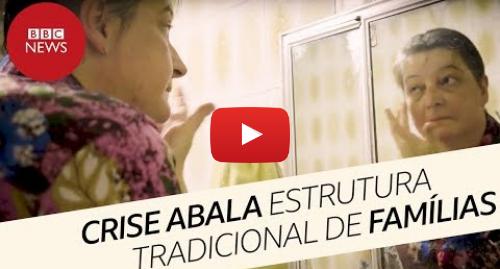 YouTube post de BBC News Brasil: Mulheres sobrecarregadas e homens desempregados  um retrato de famílias em crise