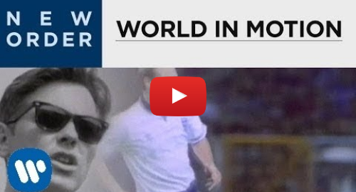 Youtube post by RHINO: New Order - World In Motion (Official Music Video)