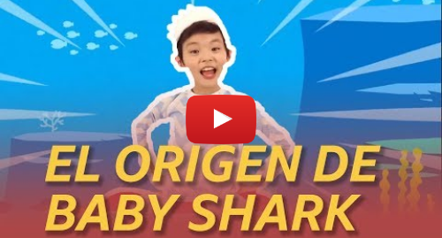 Publicación de Youtube por BBC News Mundo: Baby Shark, la canción viral infantil que triunfa en todo el mundo