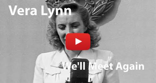 Youtube post by Music Video Vault: Vera Lynn - We'll Meet Again (1943)
