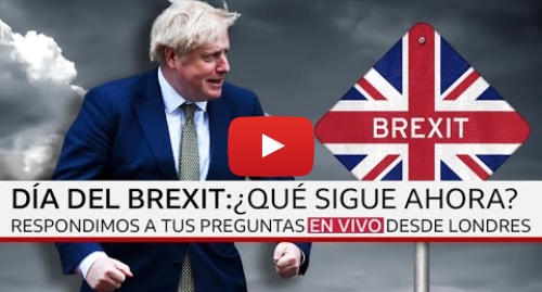 Publicación de Youtube por BBC News Mundo: Día del Brexit  respondimos a tus preguntas sobre la salida de Reino Unido de la UE | BBC Mundo
