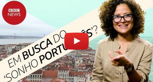 YouTube post de BBC News Brasil: Visto gold? O que fez brasileiros investirem mais de R$ 1 bilhão em imóveis em Portugal