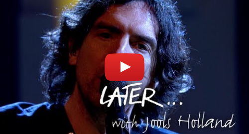 Youtube post by BBC Music: Snow Patrol revisit Chasing Cars on Later... with Jools Holland