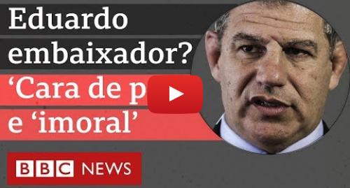 """YouTube post de BBC News Brasil: Bebianno sobre filho de Bolsonaro como embaixador  """"Eduardo, coitado, não tem a menor condição"""""""