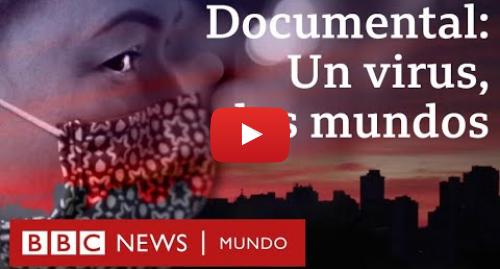 Publicación de Youtube por BBC News Mundo: Los dos extremos de la ciudad más grande de América del Sur que expuso el coronavirus