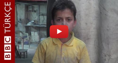 BBC News Türkçe tarafından yapılan Youtube paylaşımı: Türkiye'deki Suriyeli çocuk işçiler - BBC TÜRKÇE