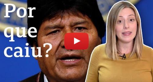 YouTube post de BBC News Brasil: Renúncia de Evo Morales  Os fatores que levaram à queda do presidente da Bolívia