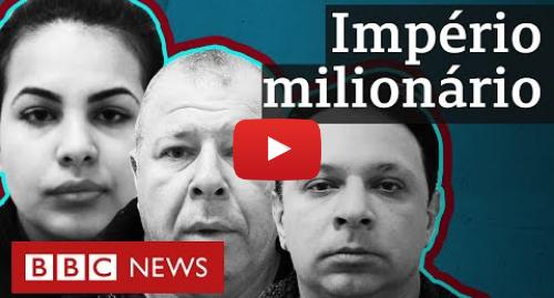 YouTube post de BBC News Brasil: A família de brasileiros por trás de rede de prostituição e cocaína em Londres