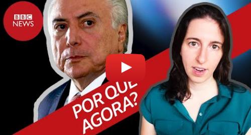 YouTube post de BBC News Brasil: Temer preso  por que agora?