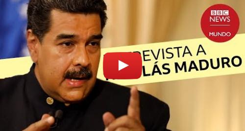 Publicación de Youtube por BBC News Mundo: Entrevista con Nicolás Maduro en la BBC