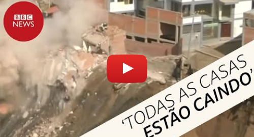 YouTube post de BBC News Brasil: As impressionantes cenas de casas desmoronando na Bolívia