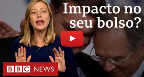 YouTube post de BBC News Brasil: Seis pontos do pacote de Paulo Guedes que podem te afetar