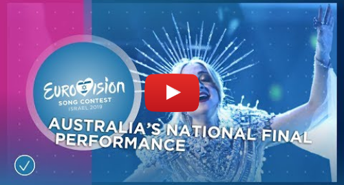 Youtube post by Eurovision Song Contest: Kate Miller-Heidke - Zero Gravity - Australia 🇦🇺 - National Final Performance - Eurovision 2019