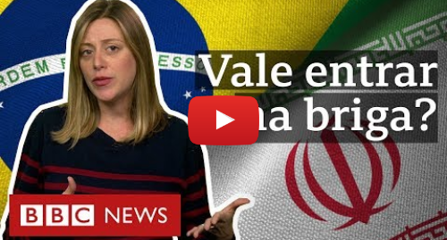 YouTube post de BBC News Brasil: O que Brasil tem a ganhar ou perder ao apoiar Trump no conflito entre Irã e EUA?