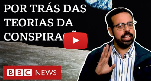 YouTube post de BBC News Brasil: As teorias da conspiração sobre a chegada da Apollo 11 à Lua