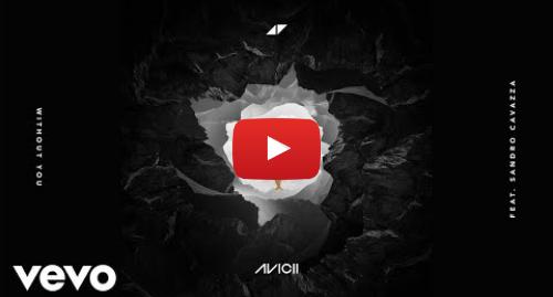 """Publicación de Youtube por AviciiOfficialVEVO: Avicii - Without You """"Audio"""" ft. Sandro Cavazza"""