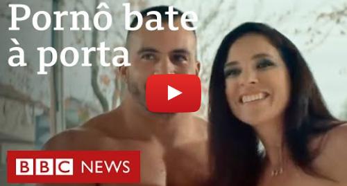 YouTube post de BBC News Brasil: Propaganda pública de educação de sexual da Nova Zelândia sobre pornô viraliza