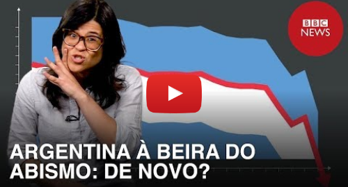 YouTube post de BBC News Brasil: Por que a Argentina está entre as 5 economias mais frágeis do mundo