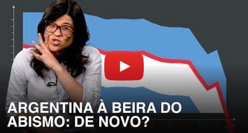 YouTube post de BBC News Brasil: Por que a Argentina está entre as 5 economias mais frágeis do mundo