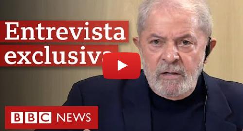 YouTube post de BBC News Brasil: Lava Jato não deve ser totalmente anulada, diz Lula em entrevista à BBC