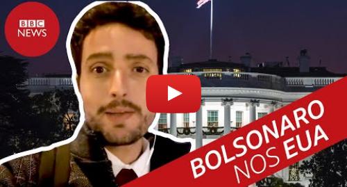 YouTube post de BBC News Brasil: Bolsonaro nos EUA  Olavo, Bannon, Trump e os destaques da viagem presidencial