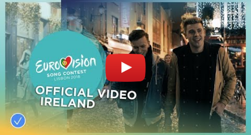 Youtube post by Eurovision Song Contest: Ryan O'Shaughnessy - Together - Ireland - Official Music Video - Eurovision 2018