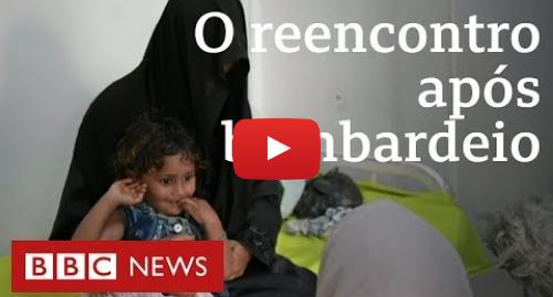 YouTube post de BBC News Brasil: A busca desesperada de mãe por filha desaparecida após bombardeio em vilarejo