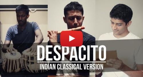 Publicación de Youtube por Mahesh Raghvan: Despacito - Indian Classical Version (feat. Praveen Prathapan & Janan Sathiendran)