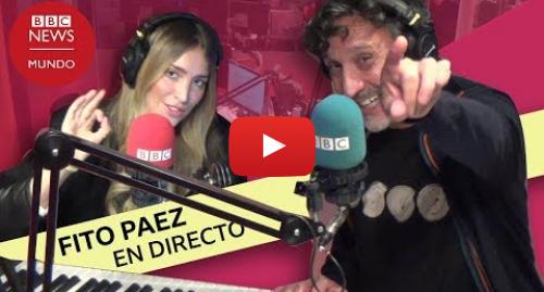 Publicación de Youtube por BBC News Mundo: Entrevista a Fito Páez en directo en BBC Mundo