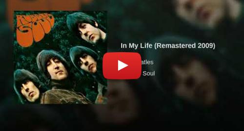 Publicación de Youtube por The Beatles - Topic: In My Life (Remastered 2009)