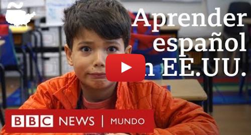 Publicación de Youtube por BBC News Mundo: Niños estadounidenses no hispanos deletrean palabras en español | BBC Mundo
