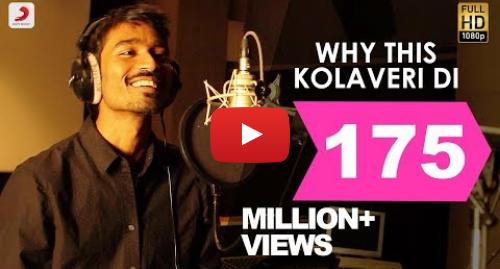 யூடியூப் இவரது பதிவு Sony Music India: 3 - Why This Kolaveri Di Official Video   Dhanush, Anirudh