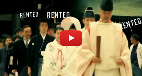 Youtube post by Link TV: Rent a Family, Inc  Inside Japan's Fake Family Industry (LinkAsia  9/13/13)