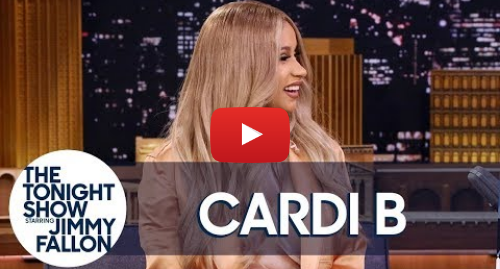 Youtube post by The Tonight Show Starring Jimmy Fallon: Cardi B Explains Her Famous Catchphrases