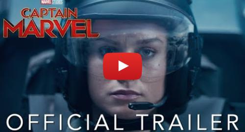 Youtube post by Marvel Entertainment: Marvel Studios' Captain Marvel - Official Trailer