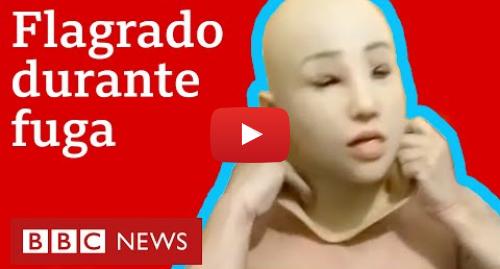 YouTube post de BBC News Brasil: Preso tenta fugir com roupas e máscara de mulher