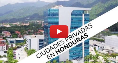 """Publicación de Youtube por BBC News Mundo: Las ZEDE, el polémico proyecto de """"ciudades privadas"""" de Honduras - Documental BBC"""