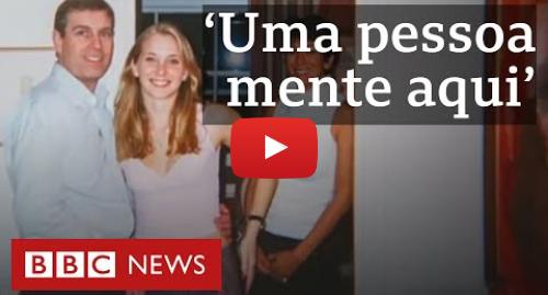 YouTube post de BBC News Brasil: Príncipe Andrew  As novas acusações no escândalo sexual que abala a família real