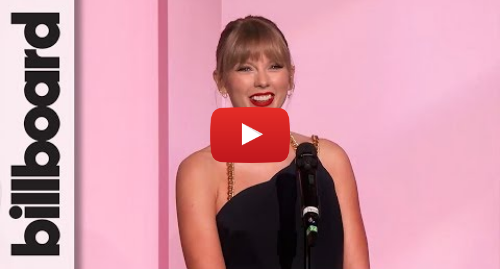 Youtube post by Billboard: Taylor Swift Accepts Woman of the Decade Award | Women In Music