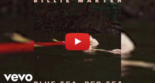 Youtube post by BillieMartenVEVO: Billie Marten - Blue Sea, Red Sea (Audio)
