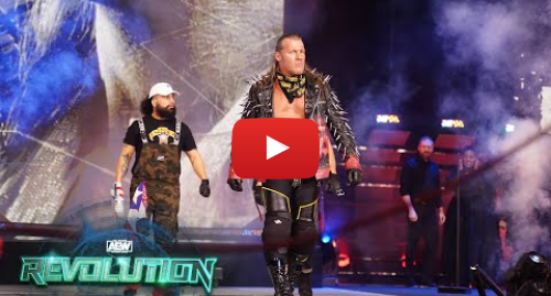 Youtube post by All Elite Wrestling: CHRIS JERICHO ENTRANCE FROM AEW REVOLUTION   ORDER THE REPLAY NOW