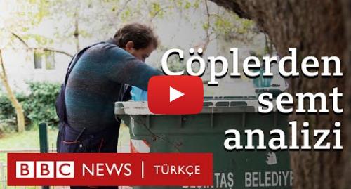 BBC News Türkçe tarafından yapılan Youtube paylaşımı: Çöplerden semt analizi  Bağcılar - Etiler