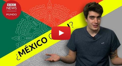 Publicación de Youtube por BBC News Mundo: ¿Por qué México se escribe con X y no con J?