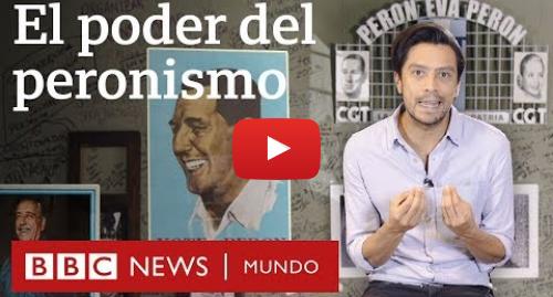 Publicación de Youtube por BBC News Mundo: Por qué el peronismo es tan poderoso en Argentina   BBC Mundo