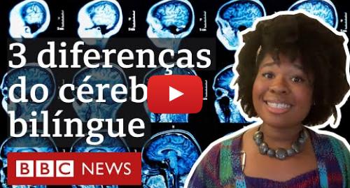 YouTube post de BBC News Brasil: Como seu cérebro muda ao falar outros idiomas