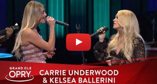 "Youtube post by Grand Ole Opry: Carrie Underwood & Kelsea Ballerini - ""Walkaway Joe"" | Live at the Opry | Opry"