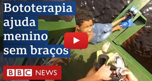 YouTube post de BBC News Brasil: Hoje, ele tem 21 anos e é exemplo de superação