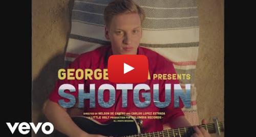 Youtube post by GeorgeEzraVEVO: George Ezra - Shotgun (Official Video)